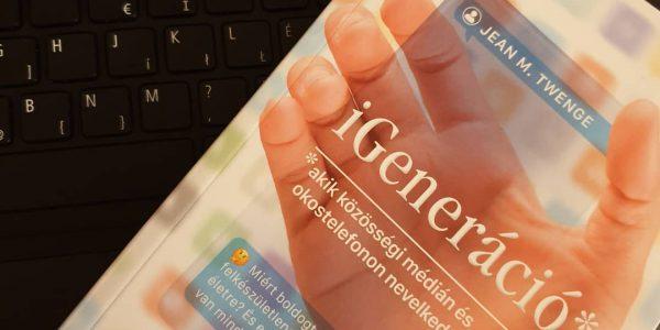 Generációs különbségek és a mai fiatalság Jean M. Twenge iGeneráció című könyvében.